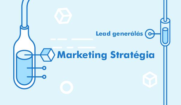 Lead generálás, marketing stratégia